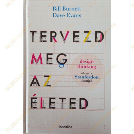 Bill Burnett, David Evans: Tervezd meg az életed