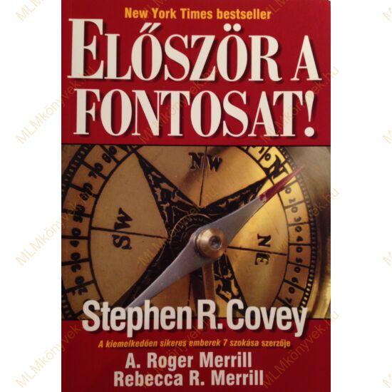 Stephen M. R. Covey & Rebecca R. Merrill: Először a fontosat!