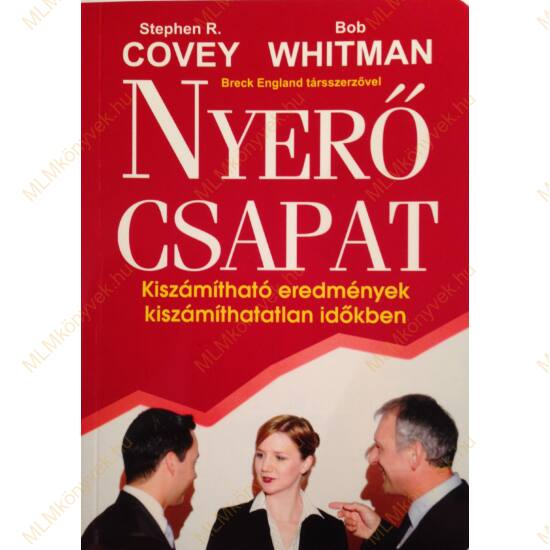 Stephen R. Covey, Bob Whitman: Nyerő csapat