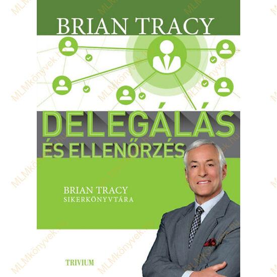 Brian Tracy: Delegálás és ellenőrzés