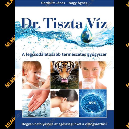 Gardalits János - Nagy Ágnes: Dr. Tiszta Víz