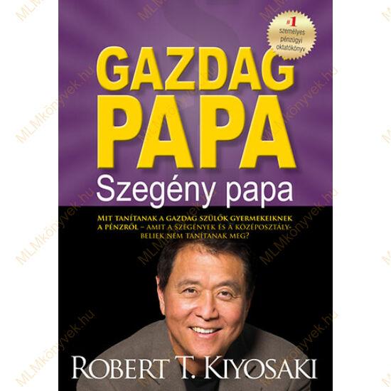 Robert T. Kiyosaki: Gazdag papa - Szegény papa