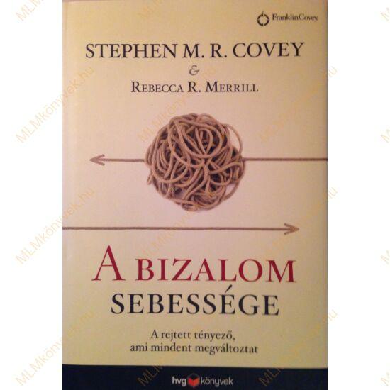 Stephen M. R. Covey & Rebecca R. Merrill: A bizalom sebessége