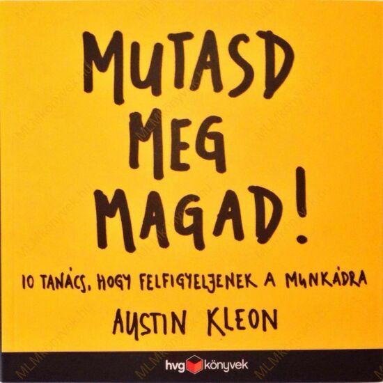 Austin Kleon: Mutasd meg magad!