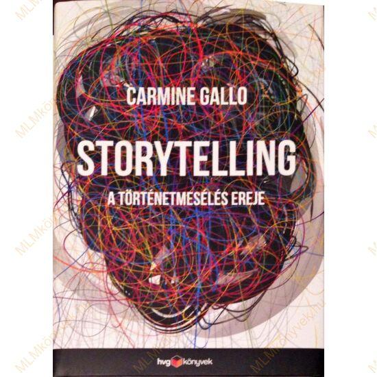 Carmine Gallo: Storytelling - A történetmesélés ereje
