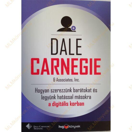 Dale Carnegie: Hogyan szerezzünk barátokat... a digitális korban