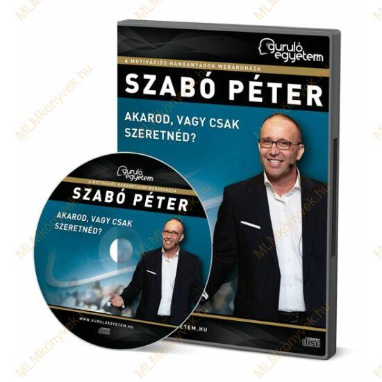 Szabó Péter: Akarod, vagy csak szeretnéd? - Hanganyag