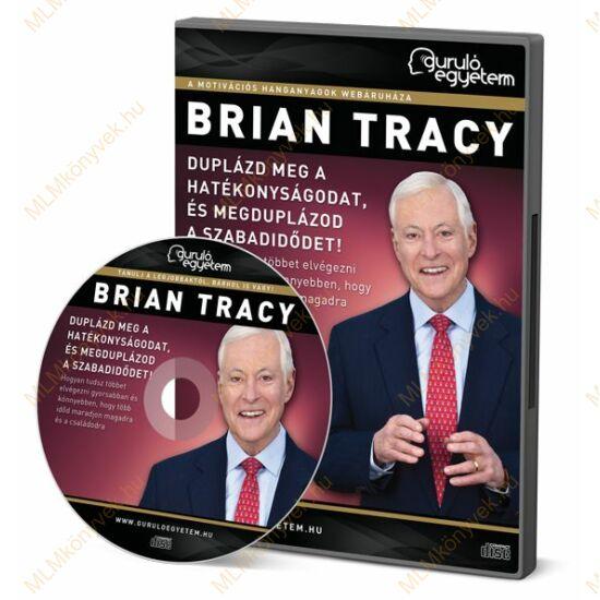 Brian Tracy: Duplázd meg a hatékonyságodat, és megduplázod a szabadidődet!