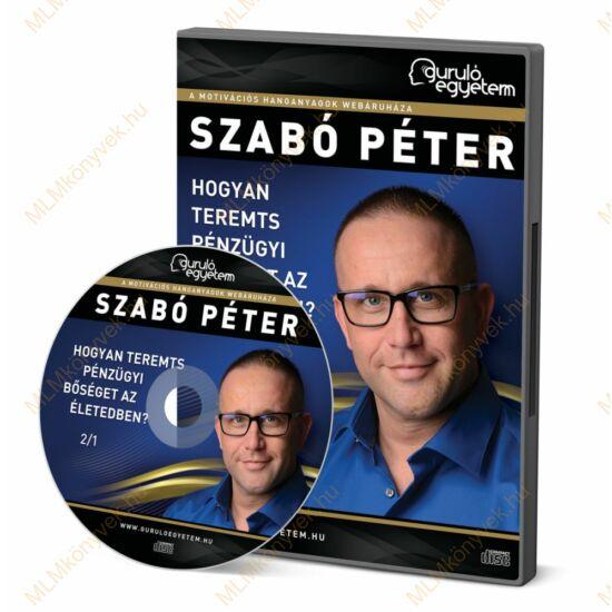 Szabó Péter: Hogyan teremts pénzügyi bőséget az életedben? - Hanganyag (2CD)