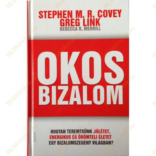 Stephen M. R. Covey, Greg Link, Rebecca R. Merrill: Okos bizalom