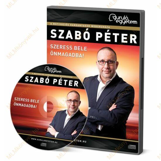 Szabó Péter: Szeress bele önmagadba! - Hanganyag