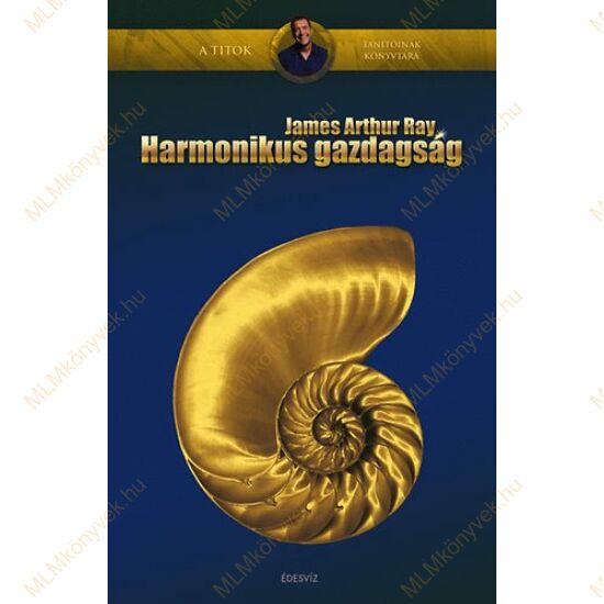 James Arthur Ray: Harmonikus gazdagság