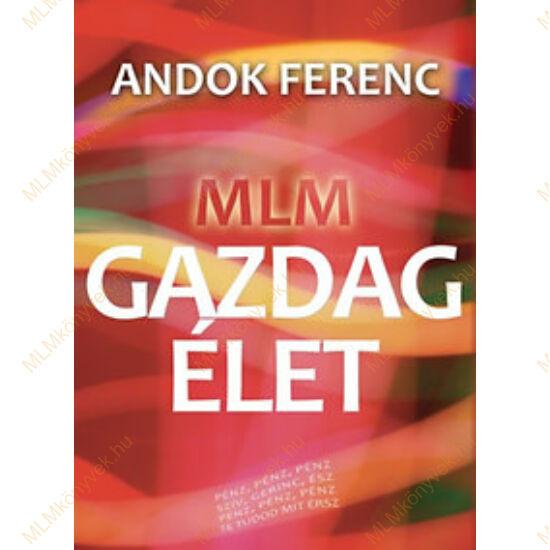 Andok Ferenc: MLM - Gazdag Élet