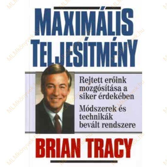 Brian Tracy: Maximális teljesítmény