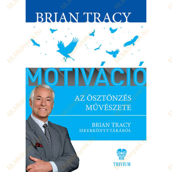 Brian Tracy: Motiváció