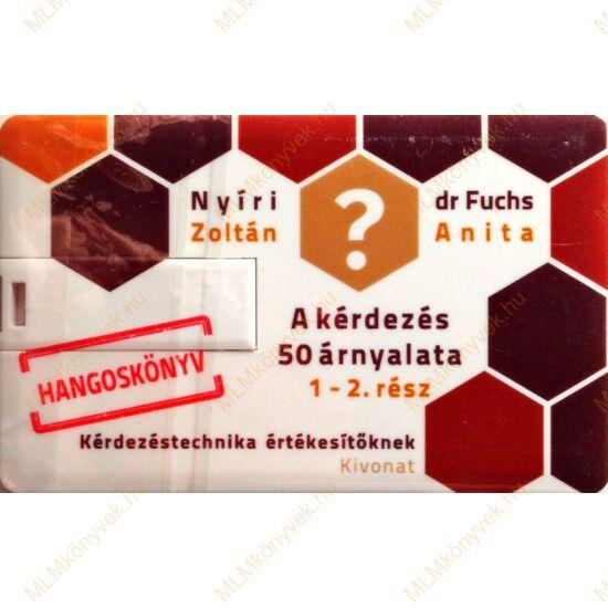 Nyíri Zoltán, dr. Fuchs Anita: A kérdezés 50 árnyalata - 1- 2. rész - Hangoskönyv (USB)