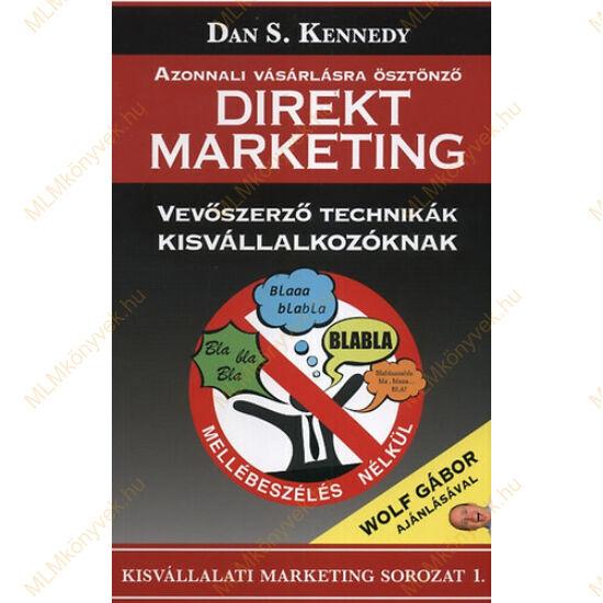 Dan S. Kennedy: Azonnali vásárlásra ösztönző direkt marketing