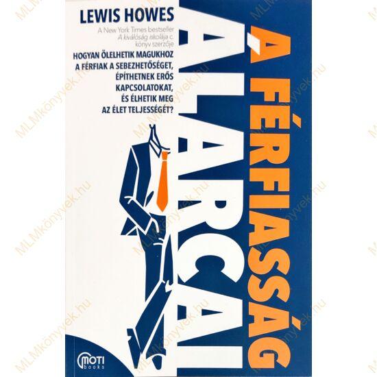 Lewis Howes: A férfiasság álarcai