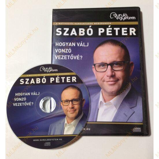 Szabó Péter: Hogyan válj vonzó vezetővé? - Hanganyag