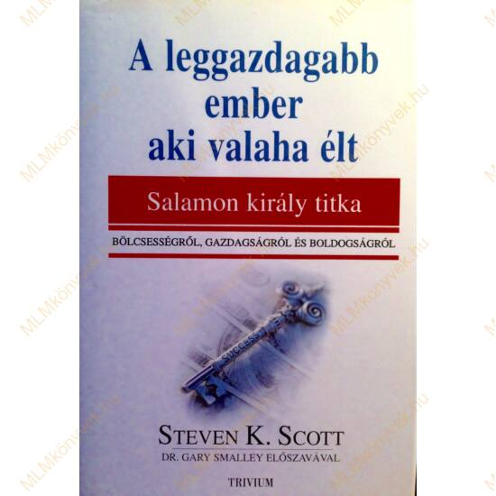 Steven K. Scott: A leggazdagabb ember, aki valaha élt