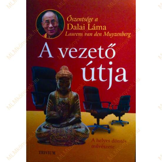 Őszentsége a Dalai Láma: A vezető útja - A helyes döntés művészete