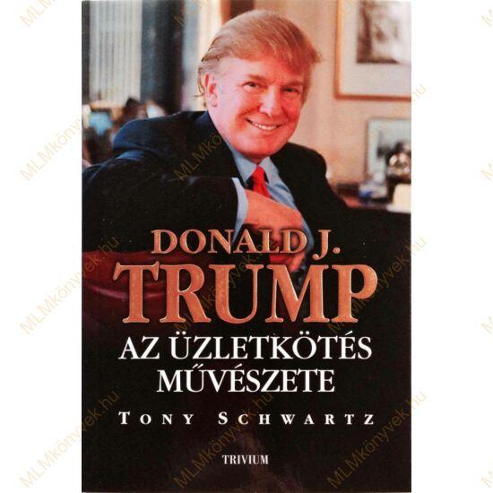 Donald J. Trump és Tony Schwartz: Az üzletkötés művészete