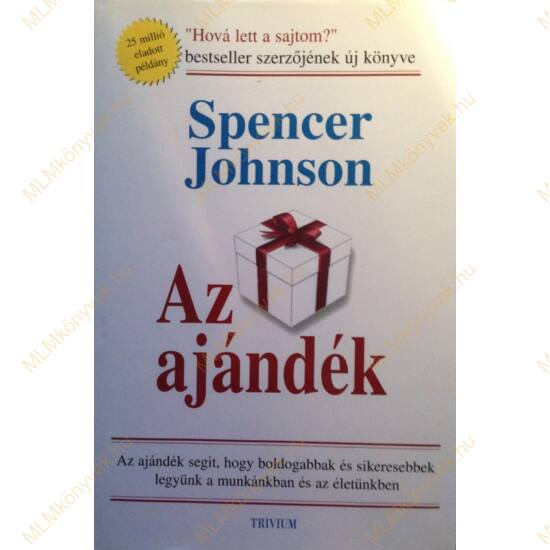 Spencer Johnson, M.D.: Az ajándék