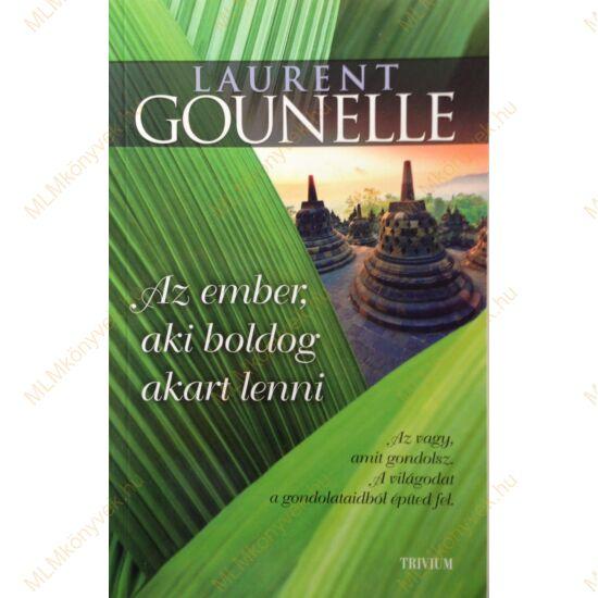 Laurent Gounelle: Az ember, aki boldog akart lenni