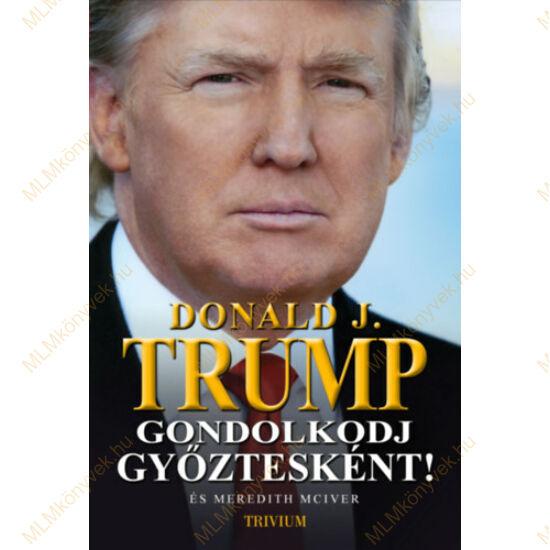 Donald J. Trump, Meredith McIver: Gondolkodj győztesként!