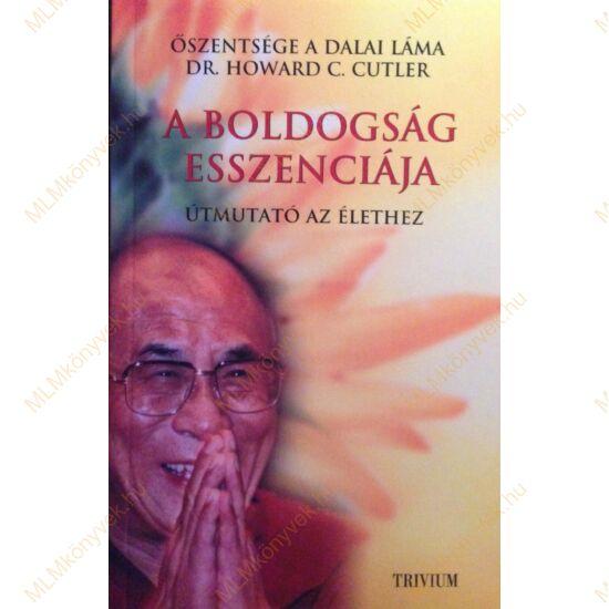 Őszentsége a Dalai Láma: A boldogság esszenciája - Útmutató az élethez