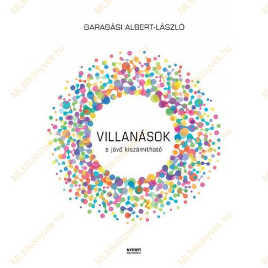 Barabási Albert László: Villanások - a jövő kiszámítható