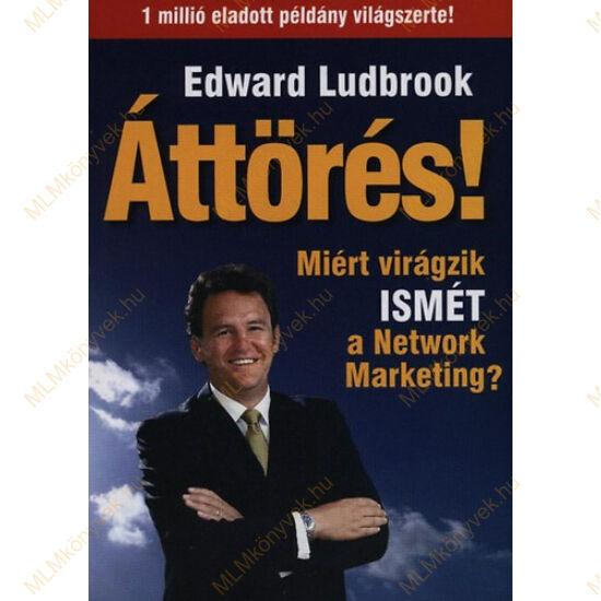 Edward Ludbrook: Áttörés! - Miért virágzik ISMÉT a Network Marketing?