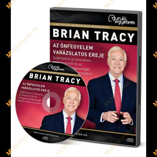 Brian Tracy: Az önfegyelem varázslatos ereje - Hanganyag