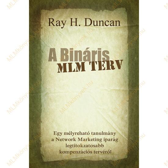 Ray H. Duncan: A Bináris MLM Terv