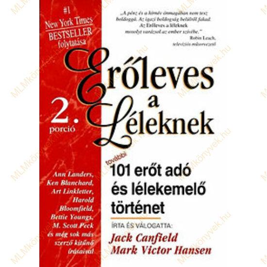 Jack Canfield: Erőleves a léleknek 2. - 101 erőt adó és lélekemelő történet