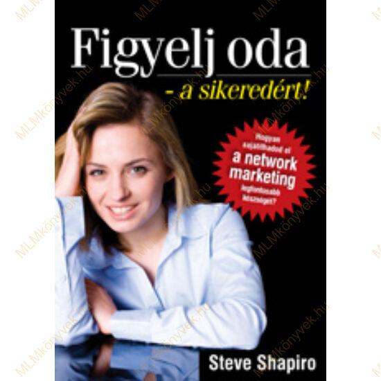 Steve Shapiro: Figyelj oda - a sikeredért!