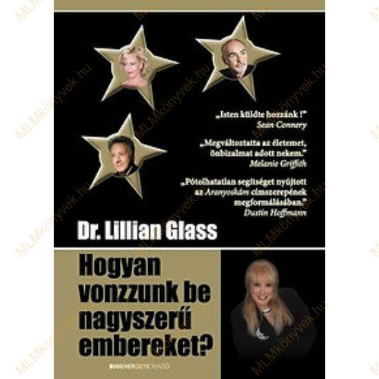 Dr Lillian Glass: Hogyan vonzzunk be nagyszerű embereket?