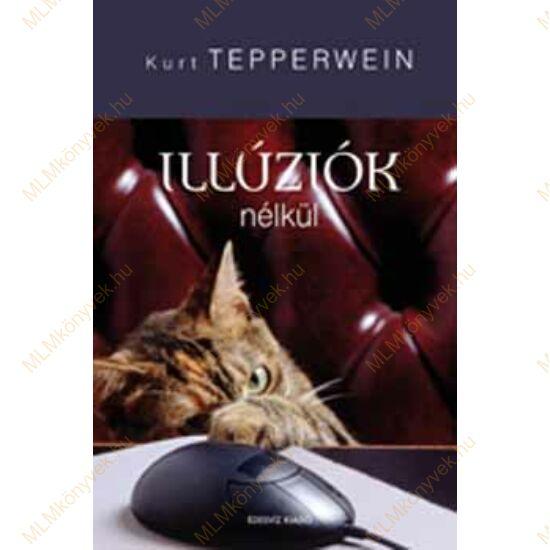 Kurt Tepperwein: Illúziók nélkül
