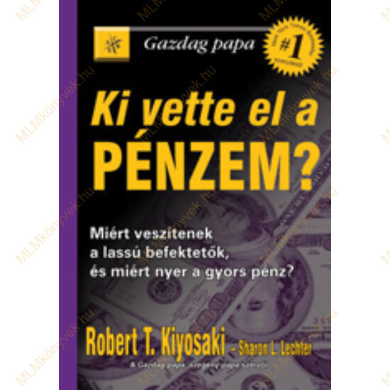 Robert T. Kiyosaki: Ki vette el a pénzem?