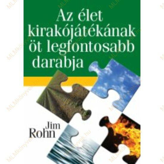 Jim Rohn: Az élet kirakójátékának öt legfontosabb darabja