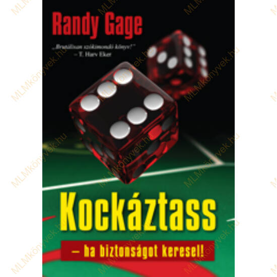 Randy Gage: Kockáztass - ha biztonságot keresel!