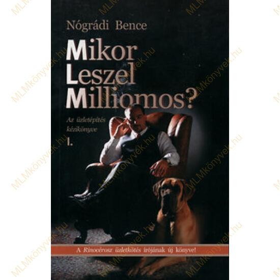 Nógrádi Bence: Mikor leszel milliomos? I.