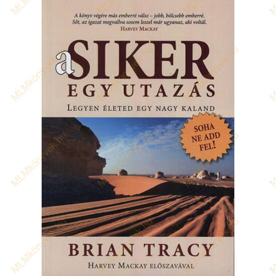 Brian Tracy: A siker egy utazás