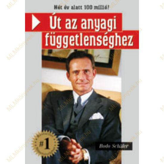 Bodo Schäfer: Út az anyagi függetlenséghez