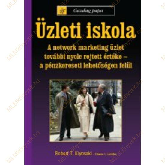 Robert T. Kiyosaki: Gazdag papa - Üzleti iskola