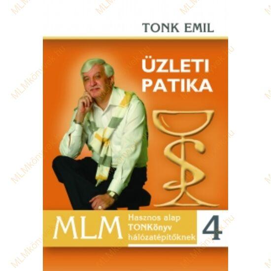 Tonk Emil: Üzleti patika 4. - MLM Hasznos TONKönyv hálózatépítőknek